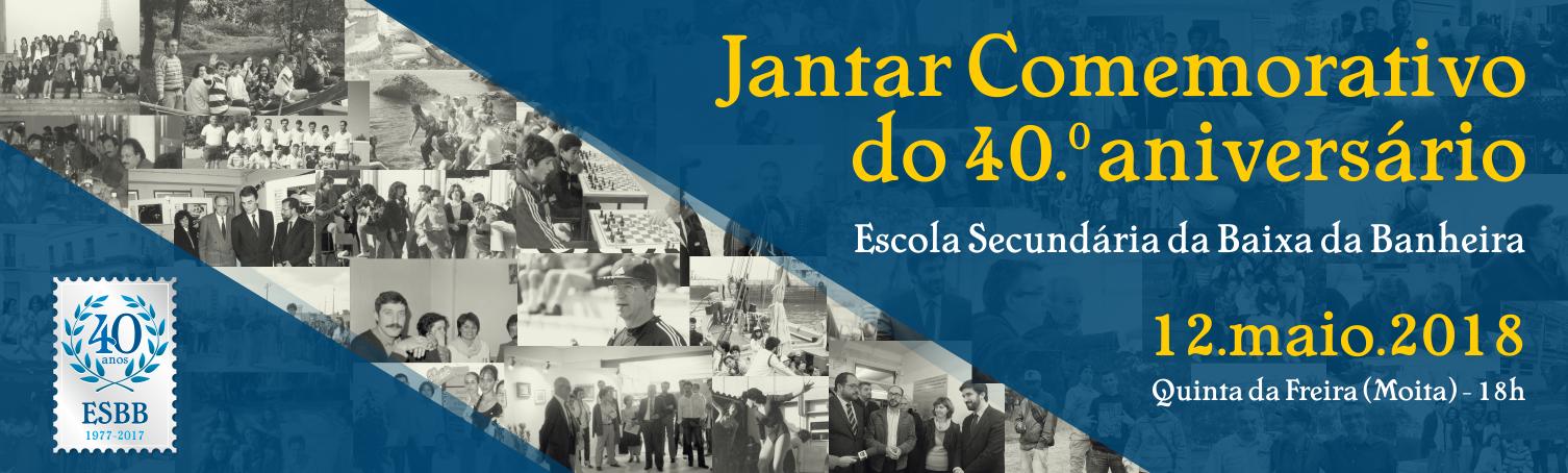 Jantar Comemorativo do 40.º aniversário da Escola Secundária da Baixa da Banheira